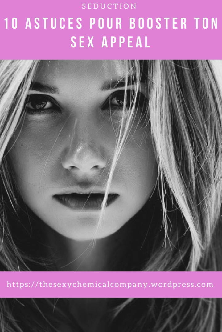 10 astuces pour booster ton sex appeal-