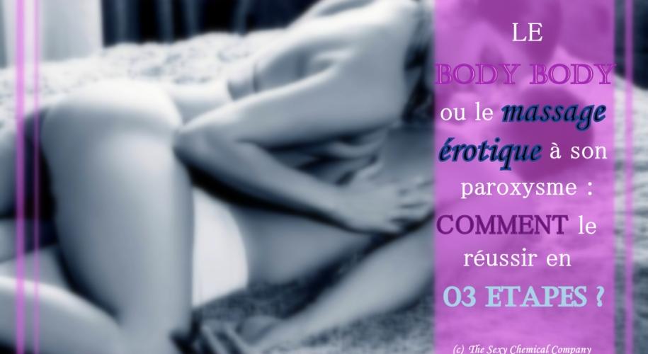 le massage body body ou l'érotisme à son paroxysme - comment le réussir en 03 étapes