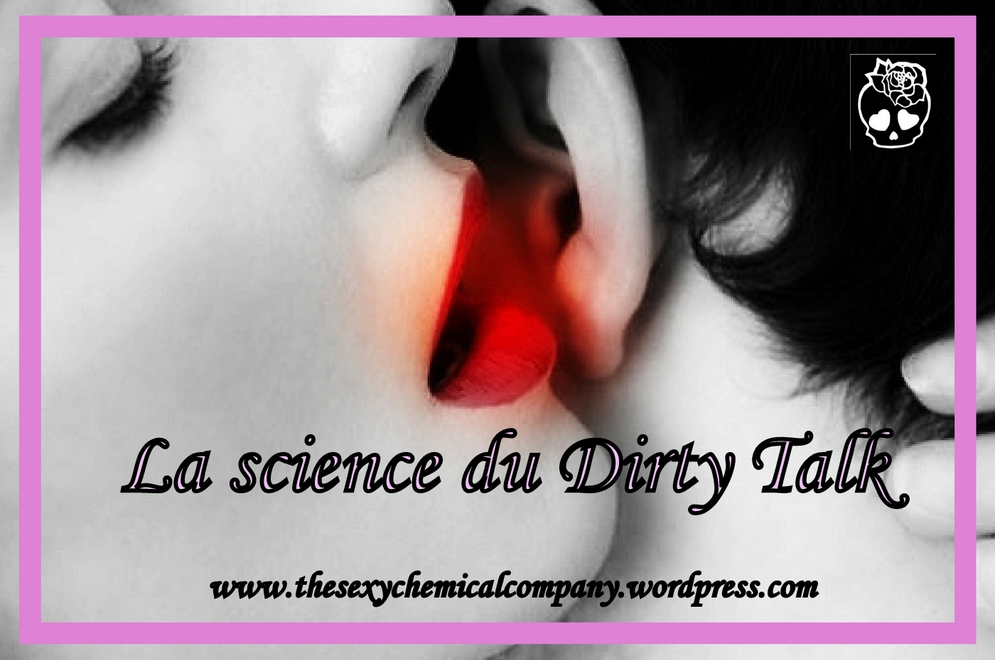La science du Dirty Talk: Comment ? Pourquoi ?
