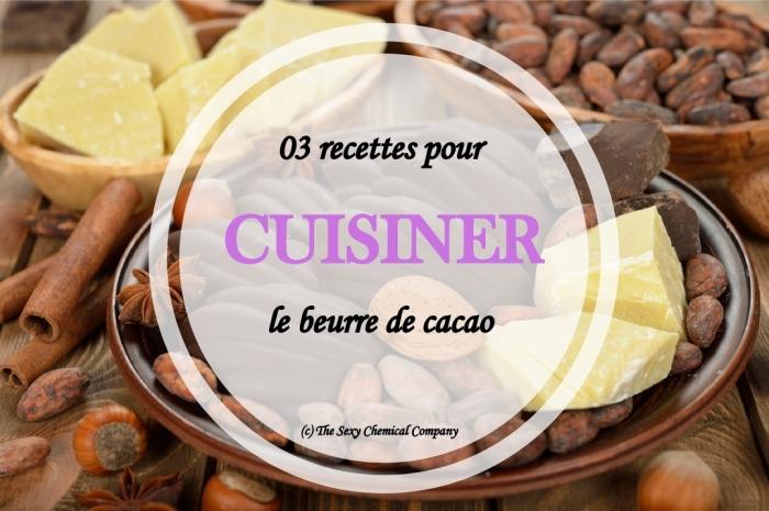 03 recettes pour cuisiner le beurre de cacao