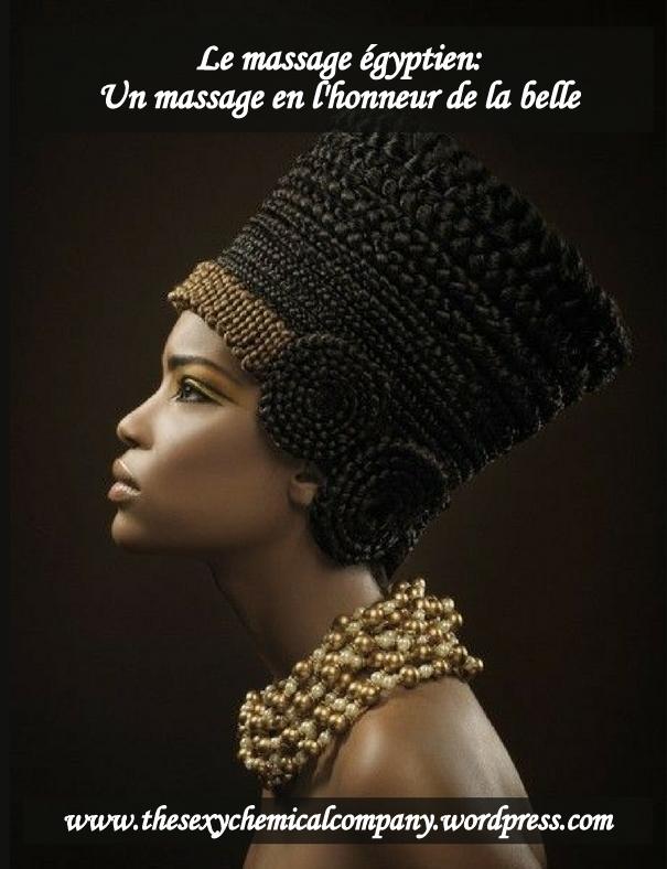 le massage égyptien: un massage en l'honneur de la belle reine Néfertititi