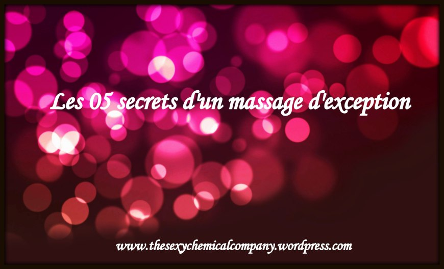 Les 05 secrets d'un massage d'exception