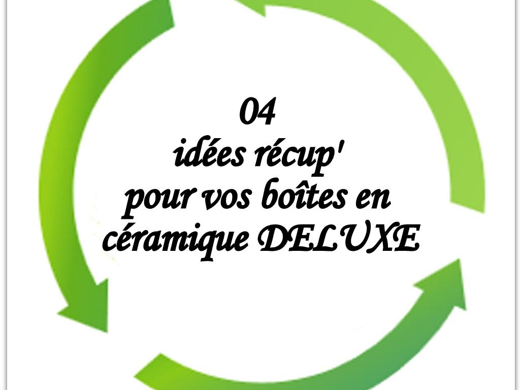 04 idées récupération pour vos boîtes en céramique