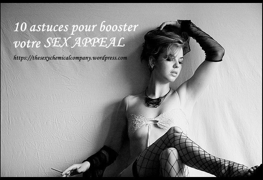 10 conseils pour booster son sex appeal