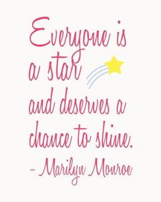 everyone is a star and deserve a chance to shine