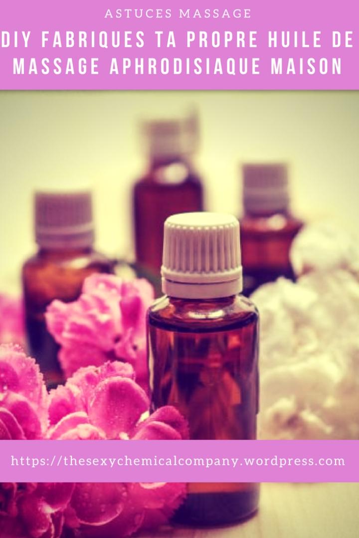 DIY faire soi-même son huile de massage aphrodisiaque maison - pin it!