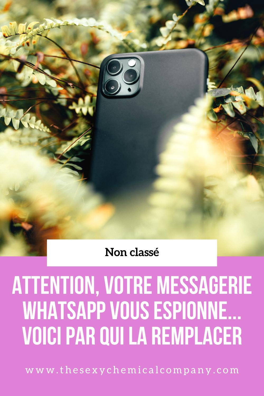 attention, votre messagerie WhatsApp vous espionne... Voici par qui la remplacer - pin it!